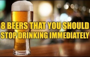 8 Beers That You Should Stop Drinking Immediately