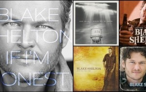 Top 10 Greatest Blake Shelton Songs
