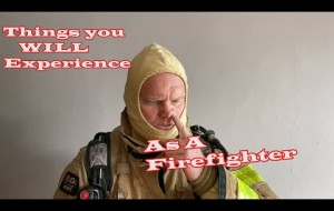 Things you WILL experience as a Firefighter
